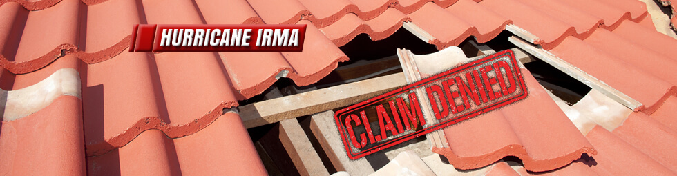 Hurricane Irma Denied and Low Balled Insurance Claims
